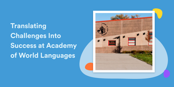 Engaging Families Across Languages During Remote Learning: Translating Challenges Into Success at Academy of World Languages (AWL)