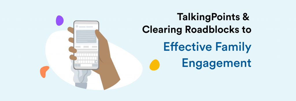TalkingPoints & Clearing Roadblocks to Effective Family Engagement