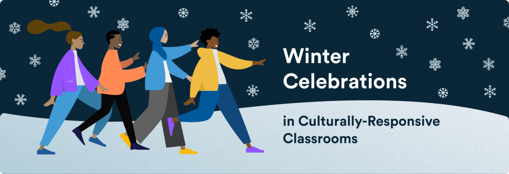 Winter Celebrations in Culturally-Responsive Classrooms